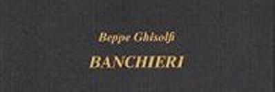 BANCHIERI  ne parliamo con l'autore Beppe Ghisolfi